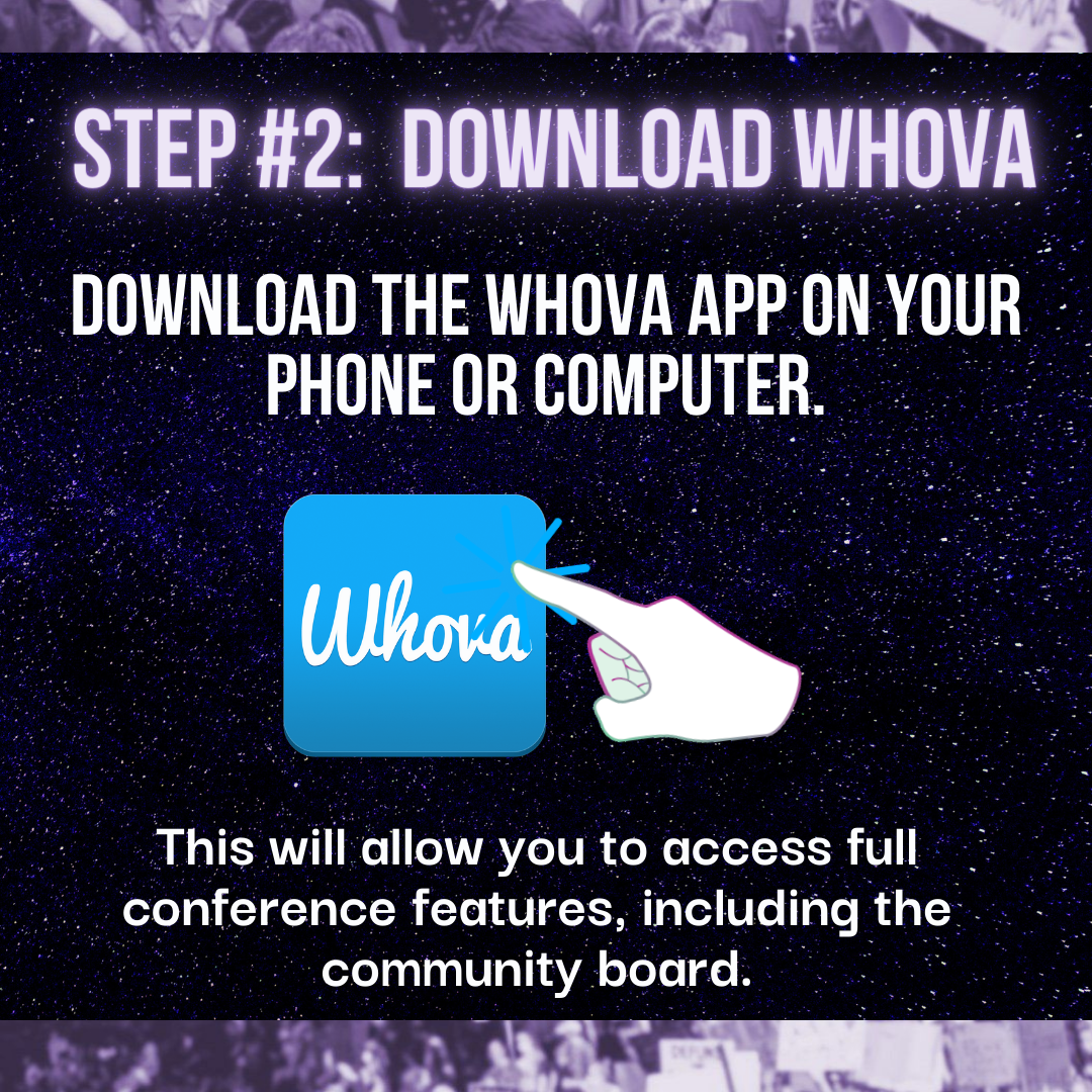 Picture of finger pointing at the blue logo with white script of Whova - Text: Step #2 Download Whova - Download the whova app on your phone or computer, this will allow you to access full conference features including the community board